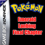 Pokemon Emerald Lanbing Final Chapter