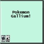 Pokemon Gallium!