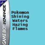 Pokemon Shining Waters/Hazing Flames