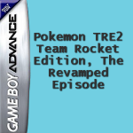Pokemon TRE2: Team Rocket Edition, The Revamped Episode