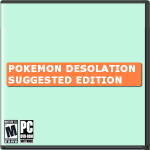 Pokemon Desolation Suggested Edition