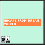 Escape from Dream World