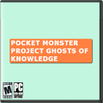 Pocket Monster Project: Ghosts of Knowledge