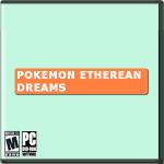 Pokemon: Etherean Dreams