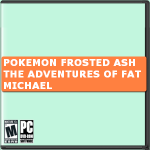 Pokemon Frosted Ash – The Adventures of Fat Michael