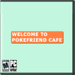 Welcome to PokeFriend Cafe