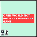 (Open World) Not Another Pokemon Game