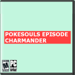 PokeSouls: Episode Charmander