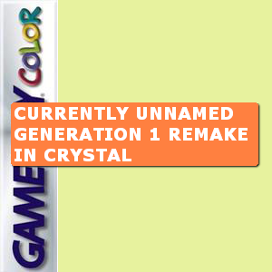 (currently unnamed) Generation 1 Remake in Crystal Box Art